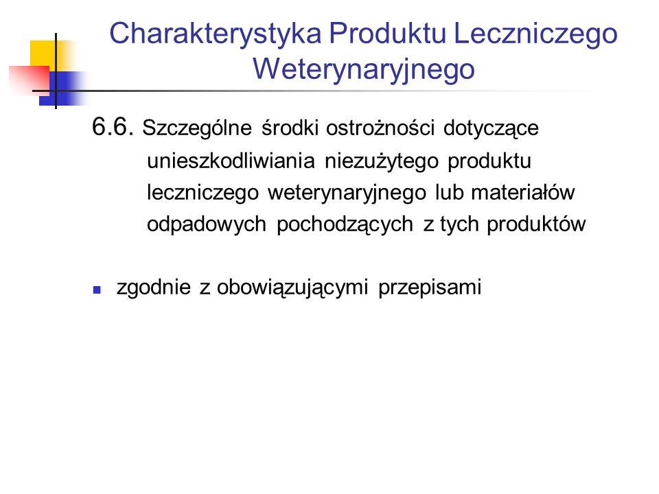 Charakterystyka Produktu Leczniczego Weterynaryjnego 6.6.