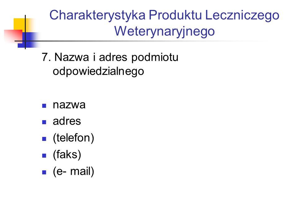 Charakterystyka Produktu Leczniczego Weterynaryjnego 7.