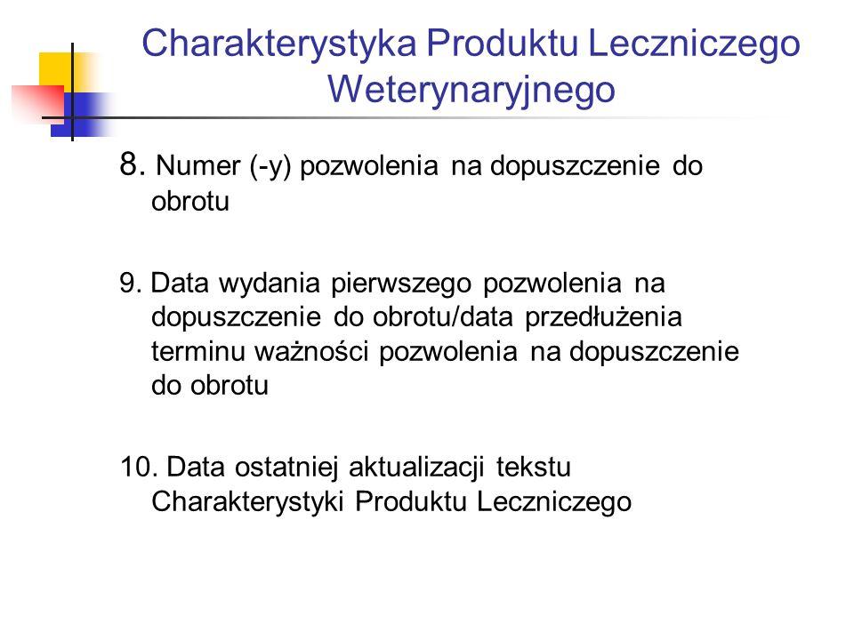 Charakterystyka Produktu Leczniczego Weterynaryjnego 8.