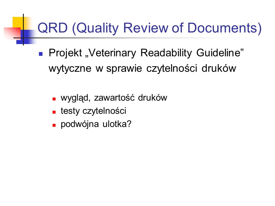 QRD (Quality Review of Documents) Projekt Veterinary Readability Guideline wytyczne w sprawie czytelności druków wygląd, zawartość druków testy czytel