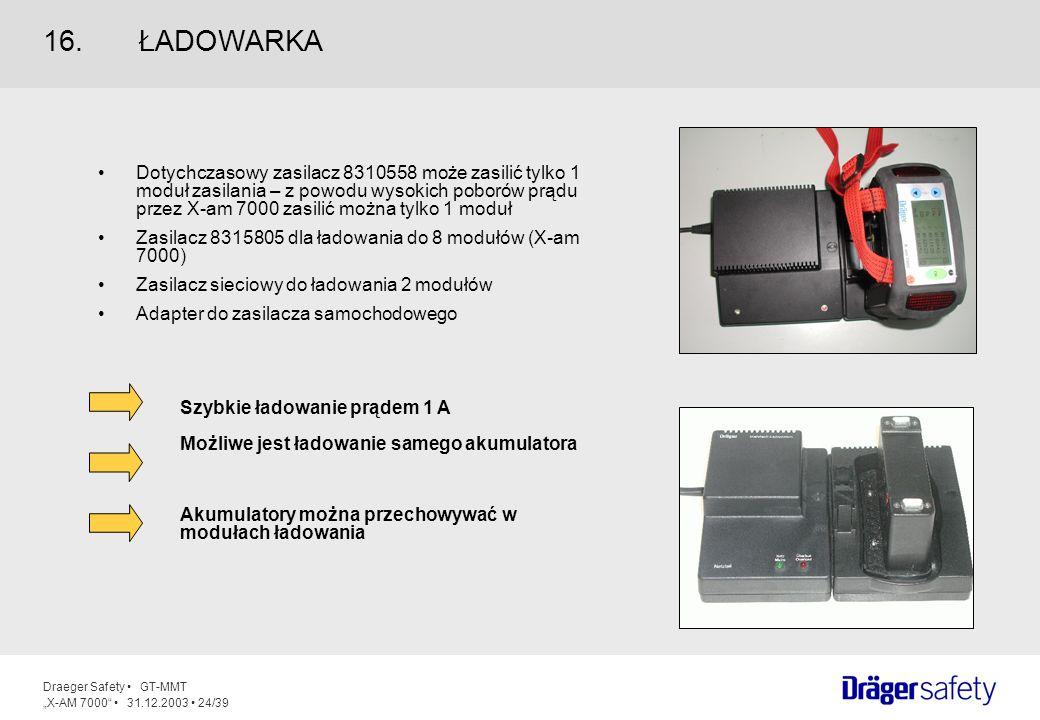 Draeger Safety GT-MMT X-AM 7000 31.12.2003 24/39 Dotychczasowy zasilacz 8310558 może zasilić tylko 1 moduł zasilania – z powodu wysokich poborów prądu