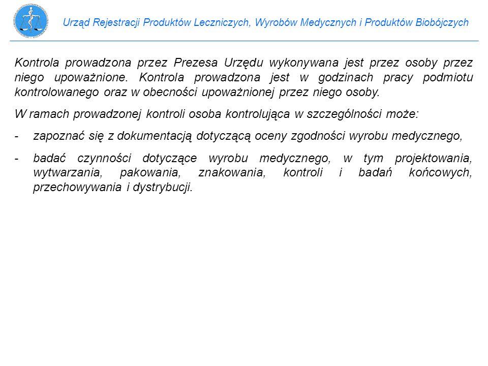 Urząd Rejestracji Produktów Leczniczych, Wyrobów Medycznych i Produktów Biobójczych Kontrola prowadzona przez Prezesa Urzędu wykonywana jest przez oso