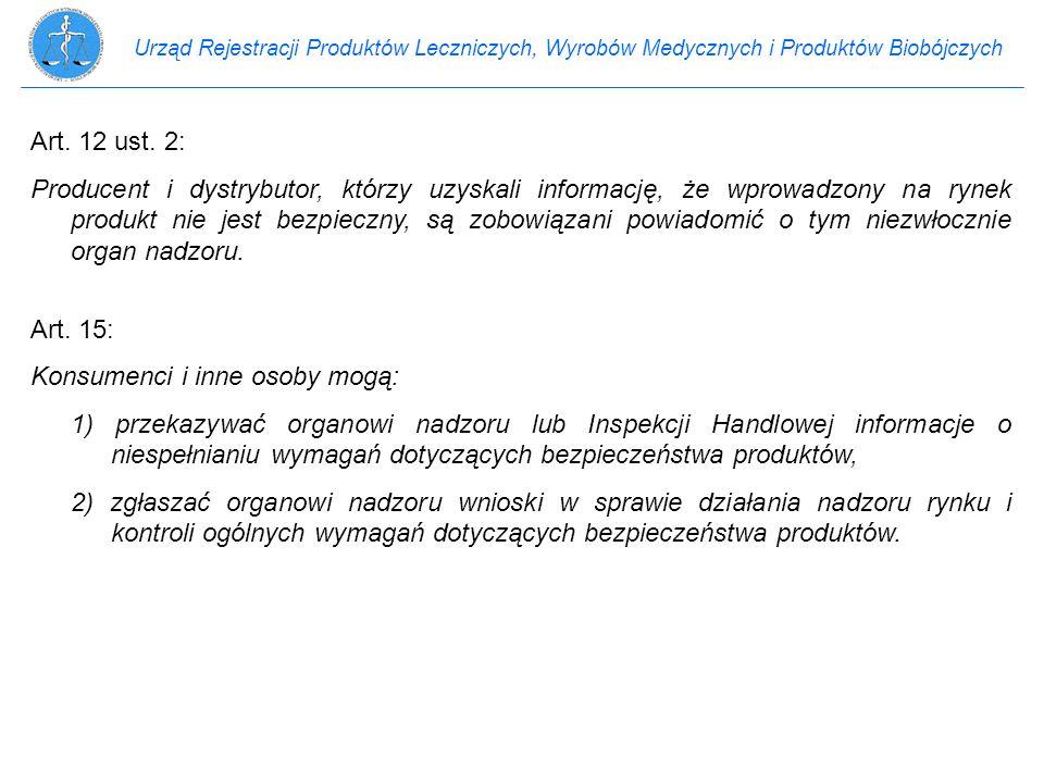Urząd Rejestracji Produktów Leczniczych, Wyrobów Medycznych i Produktów Biobójczych Art. 12 ust. 2: Producent i dystrybutor, którzy uzyskali informacj