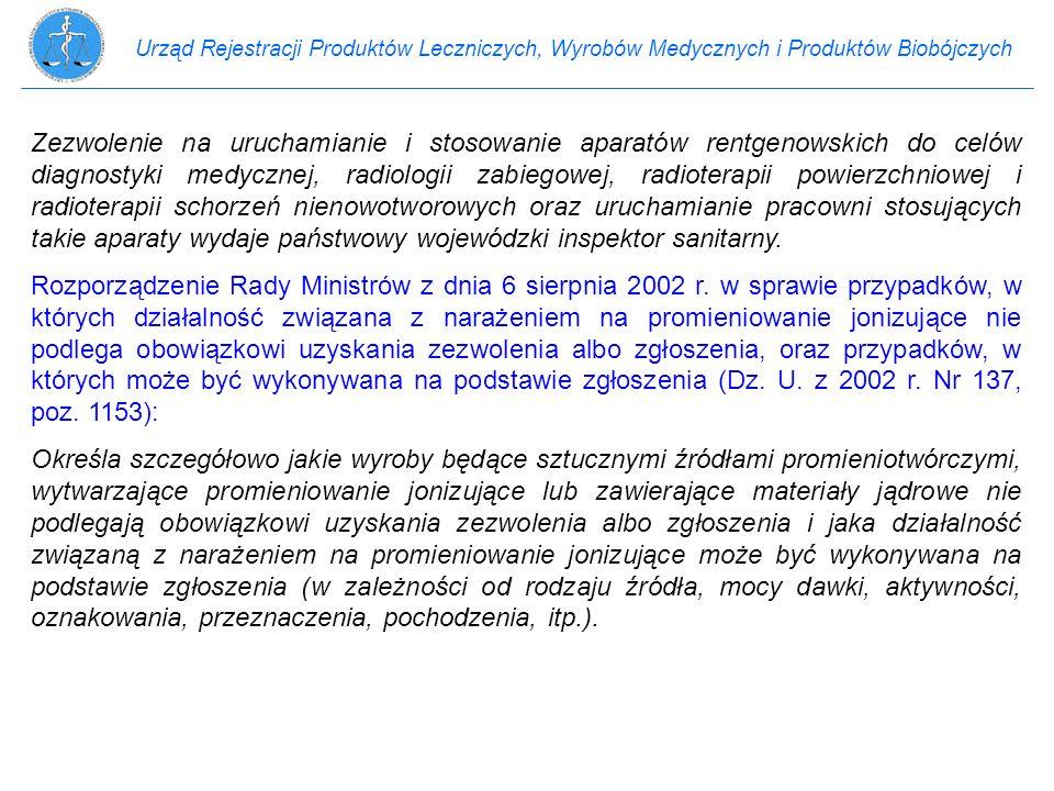 Urząd Rejestracji Produktów Leczniczych, Wyrobów Medycznych i Produktów Biobójczych Zezwolenie na uruchamianie i stosowanie aparatów rentgenowskich do