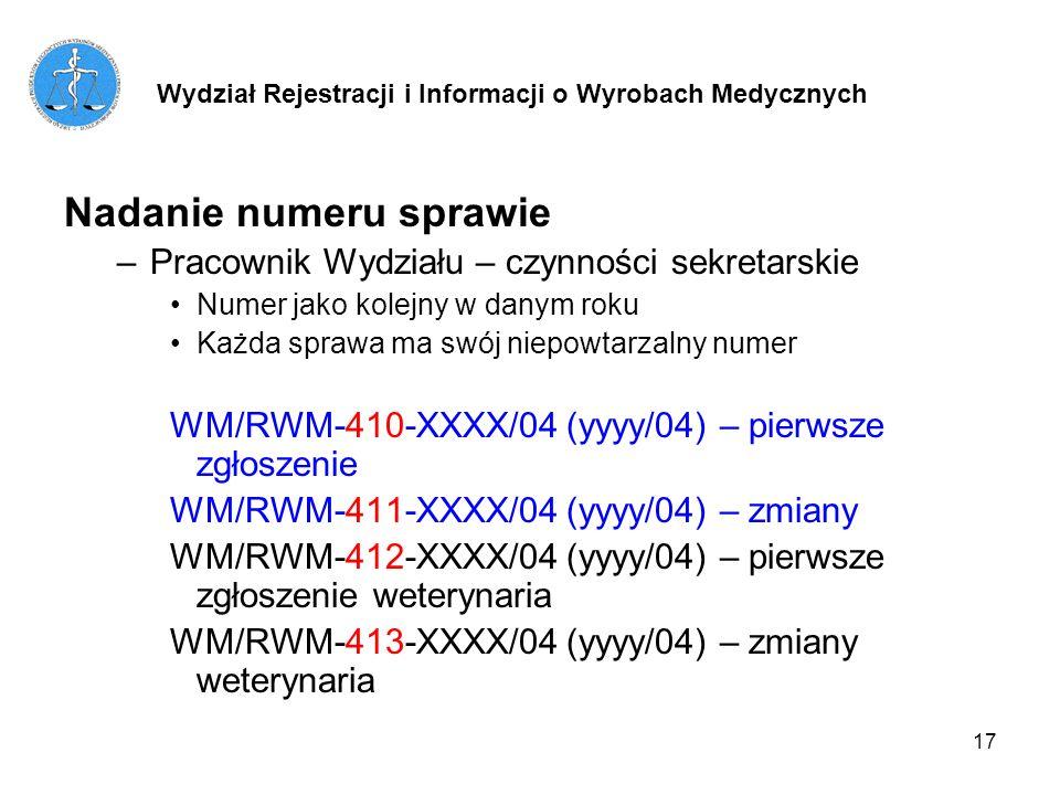 17 Nadanie numeru sprawie –Pracownik Wydziału – czynności sekretarskie Numer jako kolejny w danym roku Każda sprawa ma swój niepowtarzalny numer WM/RW