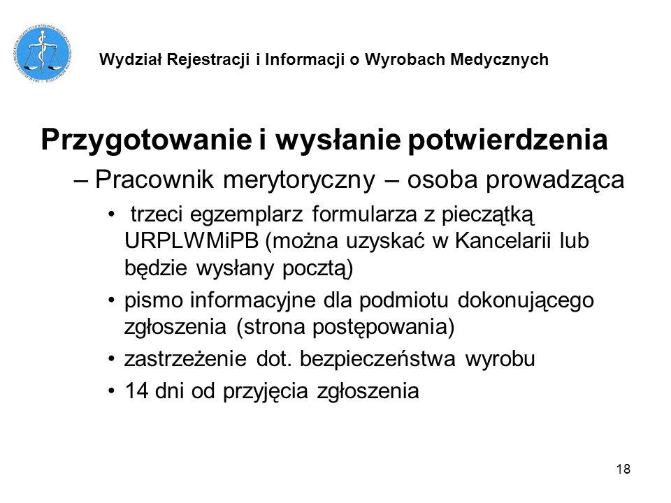 18 Przygotowanie i wysłanie potwierdzenia –Pracownik merytoryczny – osoba prowadząca trzeci egzemplarz formularza z pieczątką URPLWMiPB (można uzyskać