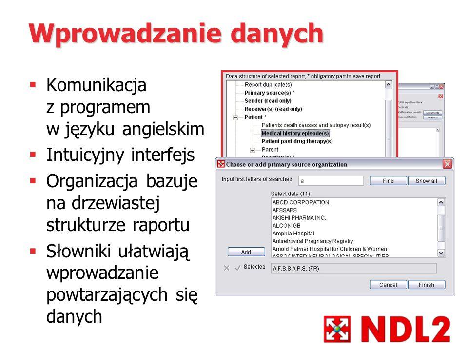 Wprowadzanie danych Komunikacja z programem w języku angielskim Intuicyjny interfejs Organizacja bazuje na drzewiastej strukturze raportu Słowniki uła