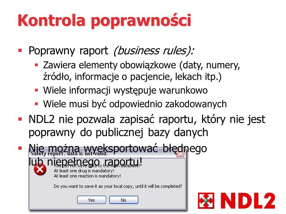 Kontrola poprawności Poprawny raport (business rules): Zawiera elementy obowiązkowe (daty, numery, źródło, informacje o pacjencie, lekach itp.) Wiele