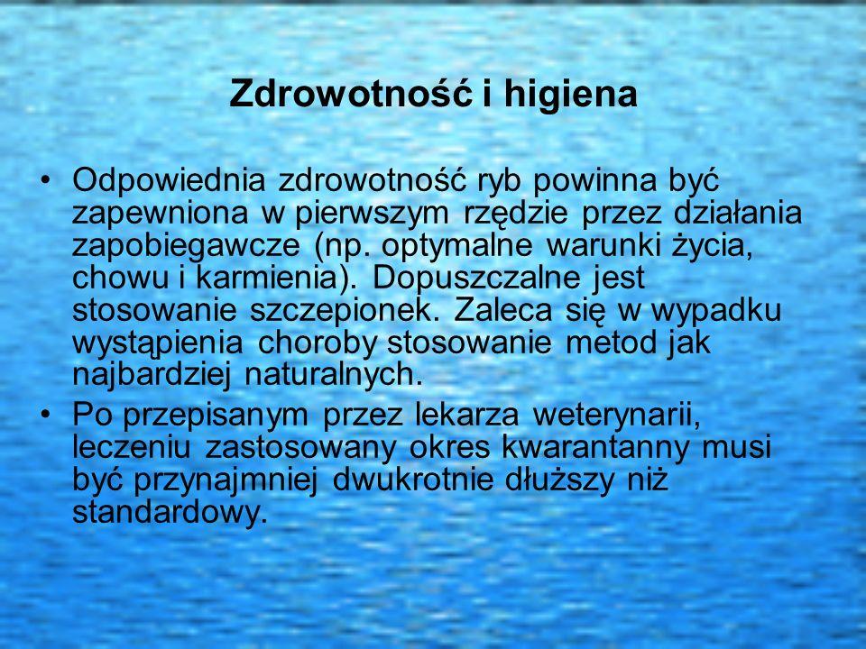 Zdrowotność i higiena Odpowiednia zdrowotność ryb powinna być zapewniona w pierwszym rzędzie przez działania zapobiegawcze (np. optymalne warunki życi