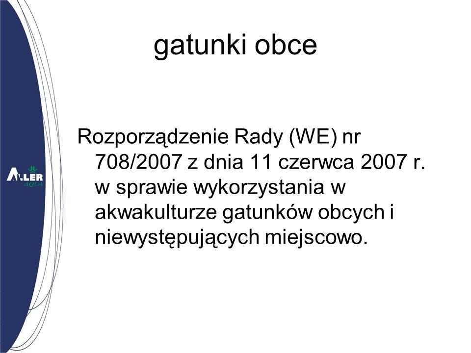 gatunki obce Rozporządzenie Rady (WE) nr 708/2007 z dnia 11 czerwca 2007 r.