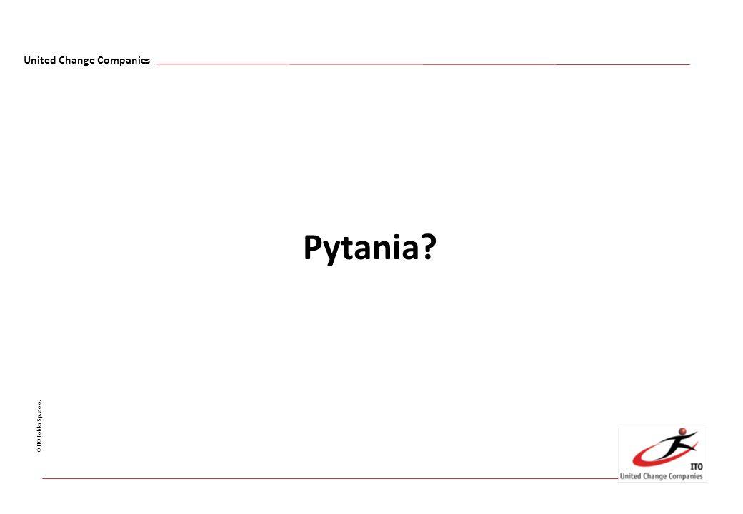 United Change Companies Ó ITO Polska Sp. z o.o. Pytania?