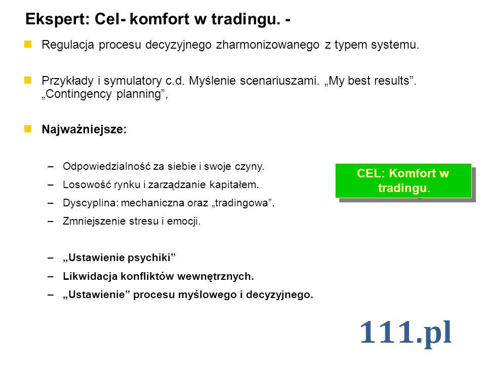 Ekspert: Cel- komfort w tradingu. - Regulacja procesu decyzyjnego zharmonizowanego z typem systemu. Przykłady i symulatory c.d. Myślenie scenariuszami