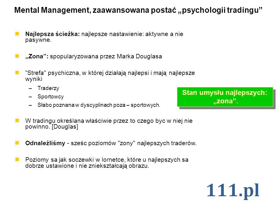 Mental Management, zaawansowana postać psychologii tradingu Najlepsza ścieżka: najlepsze nastawienie: aktywne a nie pasywne. Zona: spopularyzowana prz