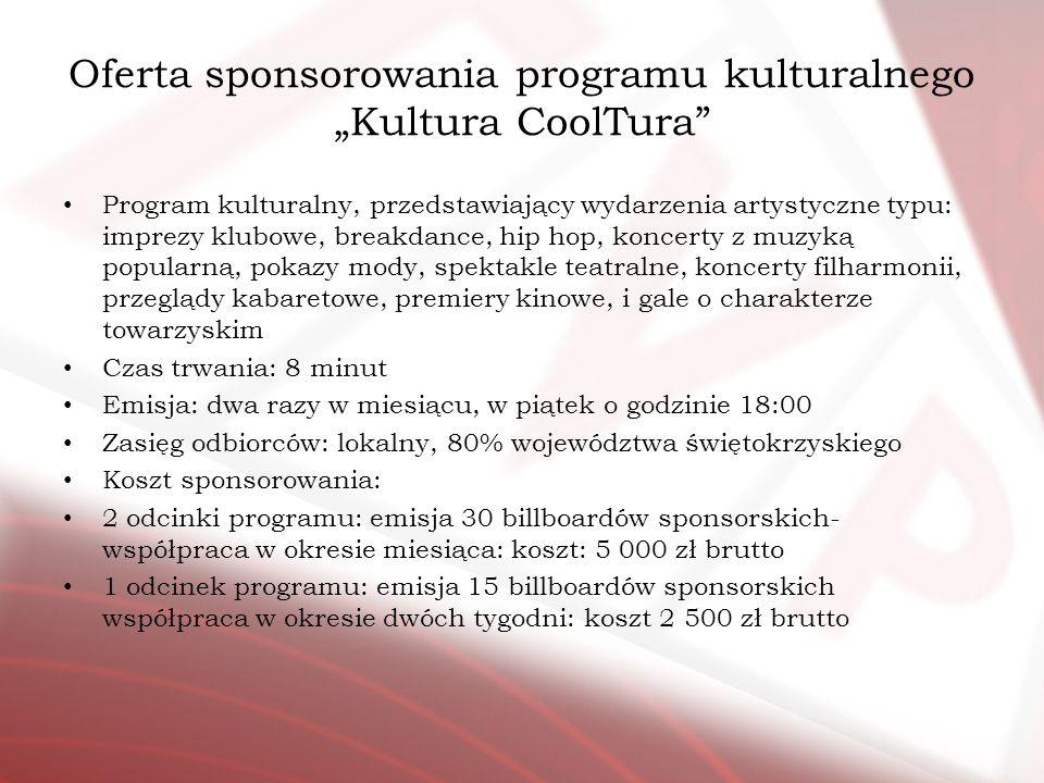 Oferta sponsorowania programu kulturalnego Kultura CoolTura Program kulturalny, przedstawiający wydarzenia artystyczne typu: imprezy klubowe, breakdan