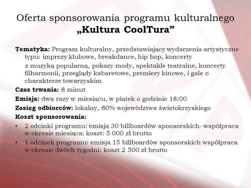 Oferta sponsorowania programu kulturalnego Kultura CoolTura Tematyka: Program kulturalny, przedstawiający wydarzenia artystyczne typu: imprezy klubowe