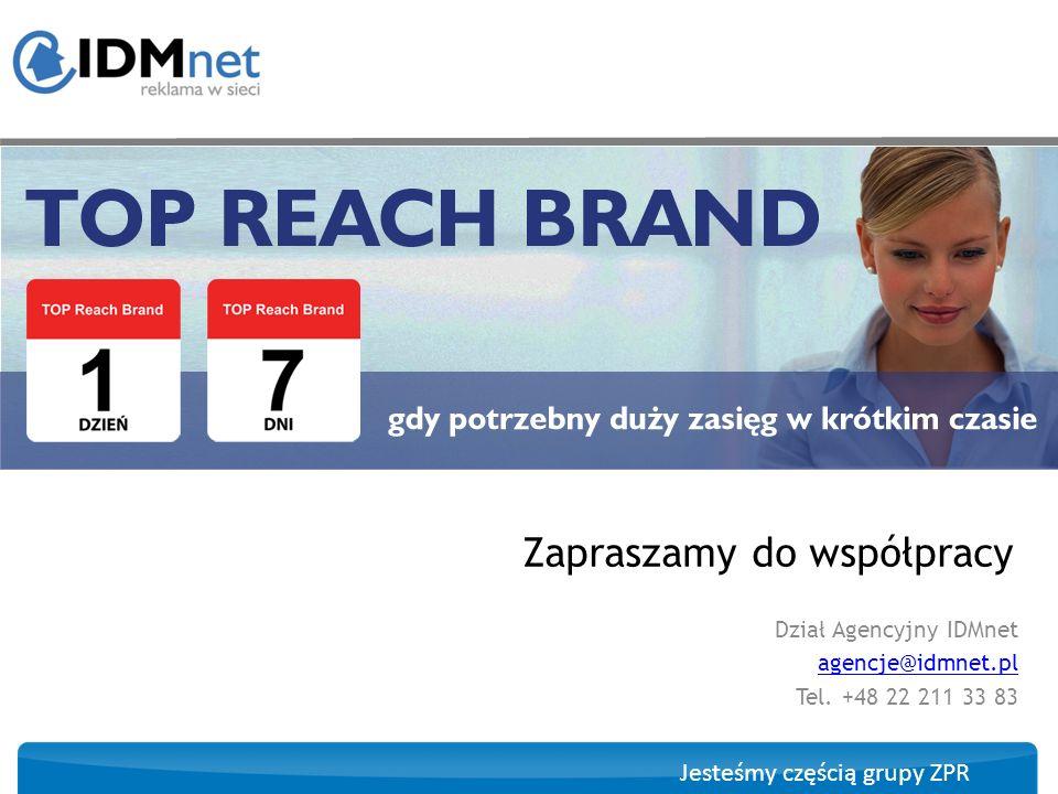 Jesteśmy częścią grupy ZPR Dział Agencyjny IDMnet agencje@idmnet.pl Tel. +48 22 211 33 83 Zapraszamy do współpracy