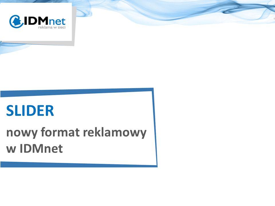 SLIDER nowy format reklamowy w IDMnet