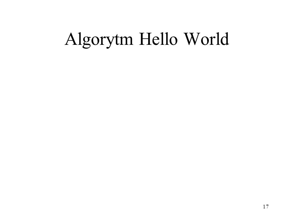 17 Algorytm Hello World