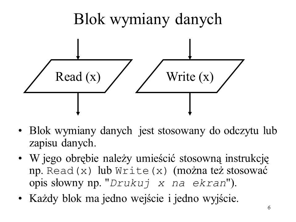 7 Blok decyzyjny Blok decyzyjny to instrukcja alternatywy.
