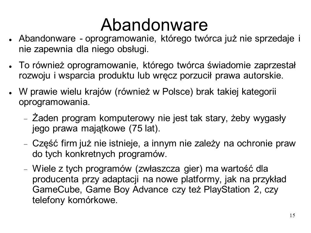 15 Abandonware Abandonware - oprogramowanie, którego twórca już nie sprzedaje i nie zapewnia dla niego obsługi. To również oprogramowanie, którego twó