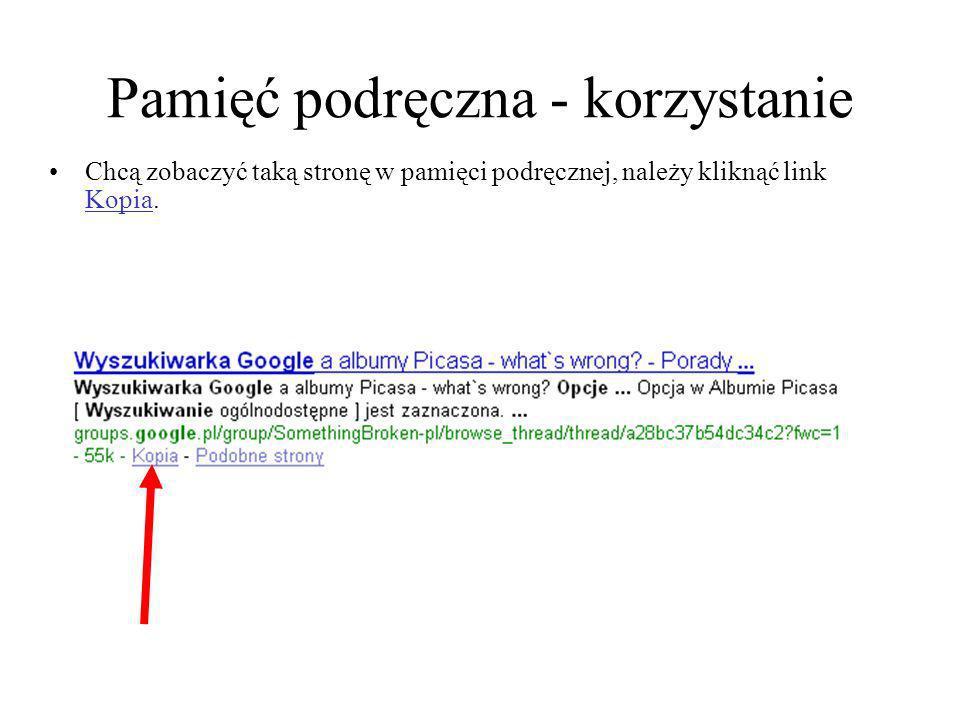Pamięć podręczna - indeksowanie Witryny nieindeksowane, a także te, których właściciele sobie tego zażyczyli, nie mają kopii w pamięci podręcznej ani linków Kopia wyświetlanych na stronach z wynikami wyszukiwania.