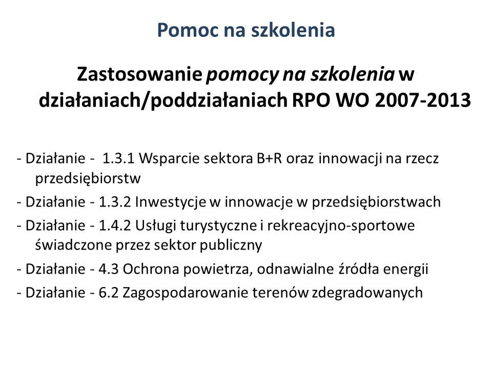 Zastosowanie pomocy na szkolenia w działaniach/poddziałaniach RPO WO 2007-2013 - Działanie - 1.3.1 Wsparcie sektora B+R oraz innowacji na rzecz przeds
