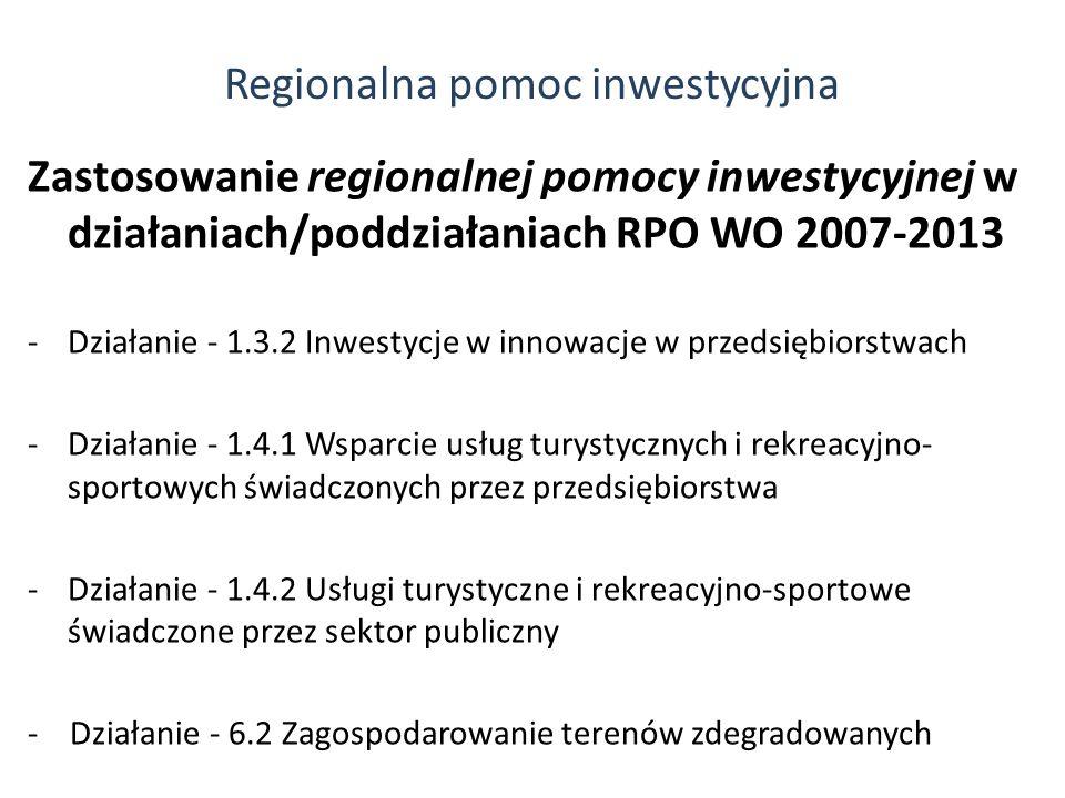 Zastosowanie regionalnej pomocy inwestycyjnej w działaniach/poddziałaniach RPO WO 2007-2013 -Działanie - 1.3.2 Inwestycje w innowacje w przedsiębiorst