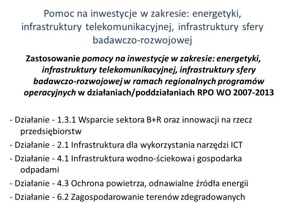 Zastosowanie pomocy na inwestycje w zakresie: energetyki, infrastruktury telekomunikacyjnej, infrastruktury sfery badawczo-rozwojowej w ramach regiona