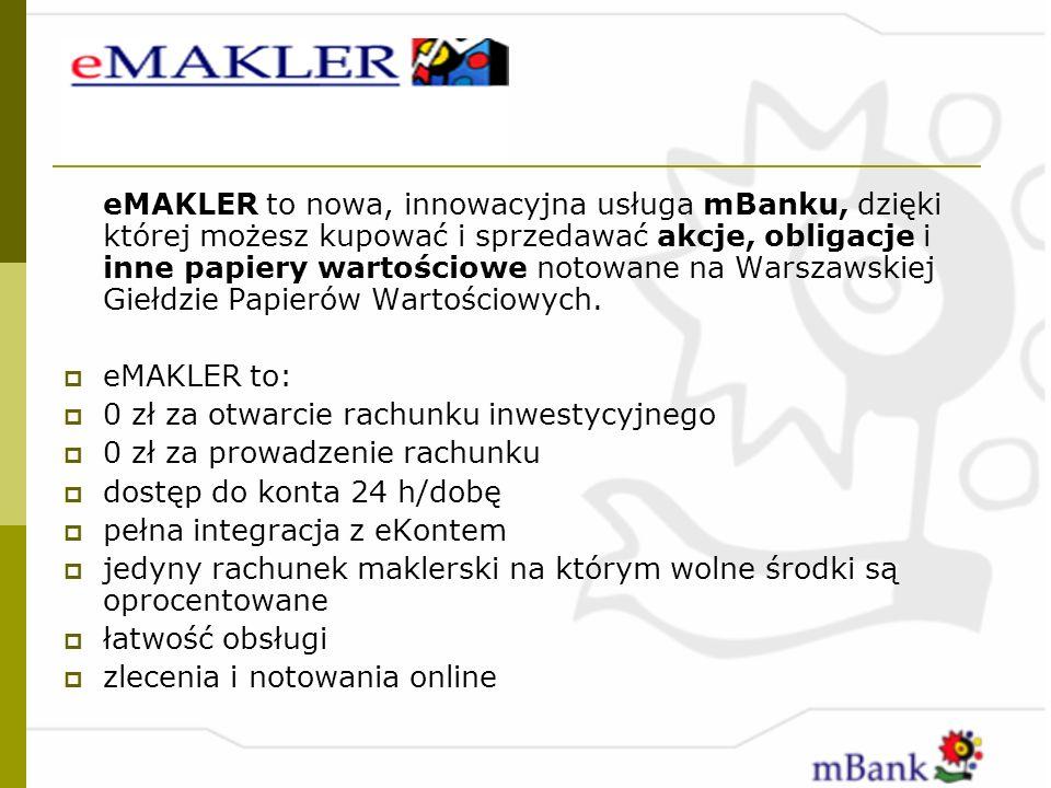 eMAKLER to nowa, innowacyjna usługa mBanku, dzięki której możesz kupować i sprzedawać akcje, obligacje i inne papiery wartościowe notowane na Warszaws