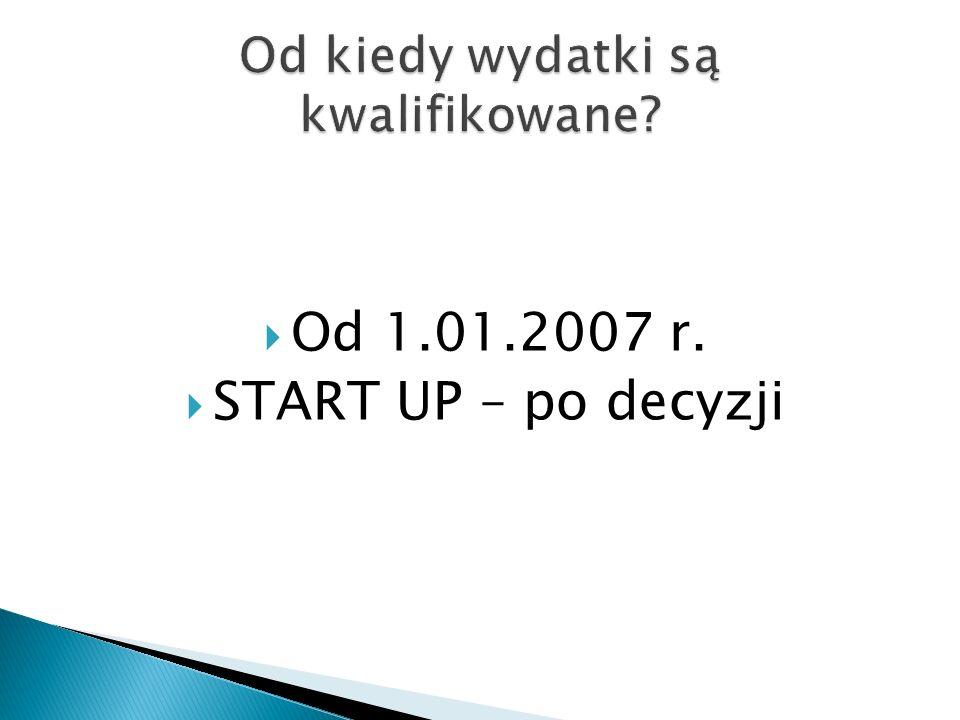 Od 1.01.2007 r. START UP – po decyzji