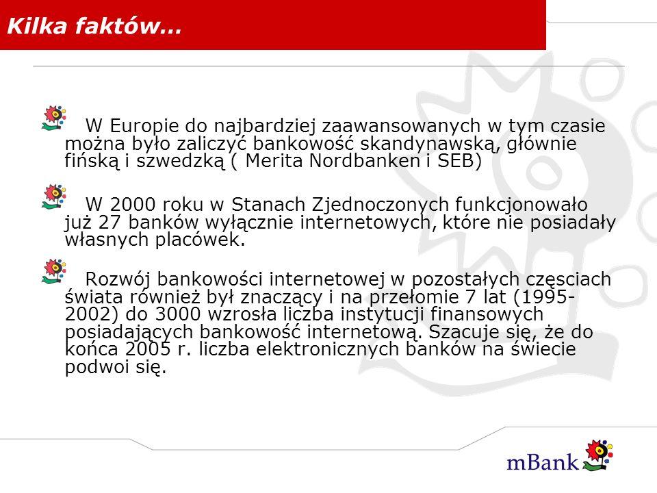 Kilka faktów… W Europie do najbardziej zaawansowanych w tym czasie można było zaliczyć bankowość skandynawską, głównie fińską i szwedzką ( Merita Nord