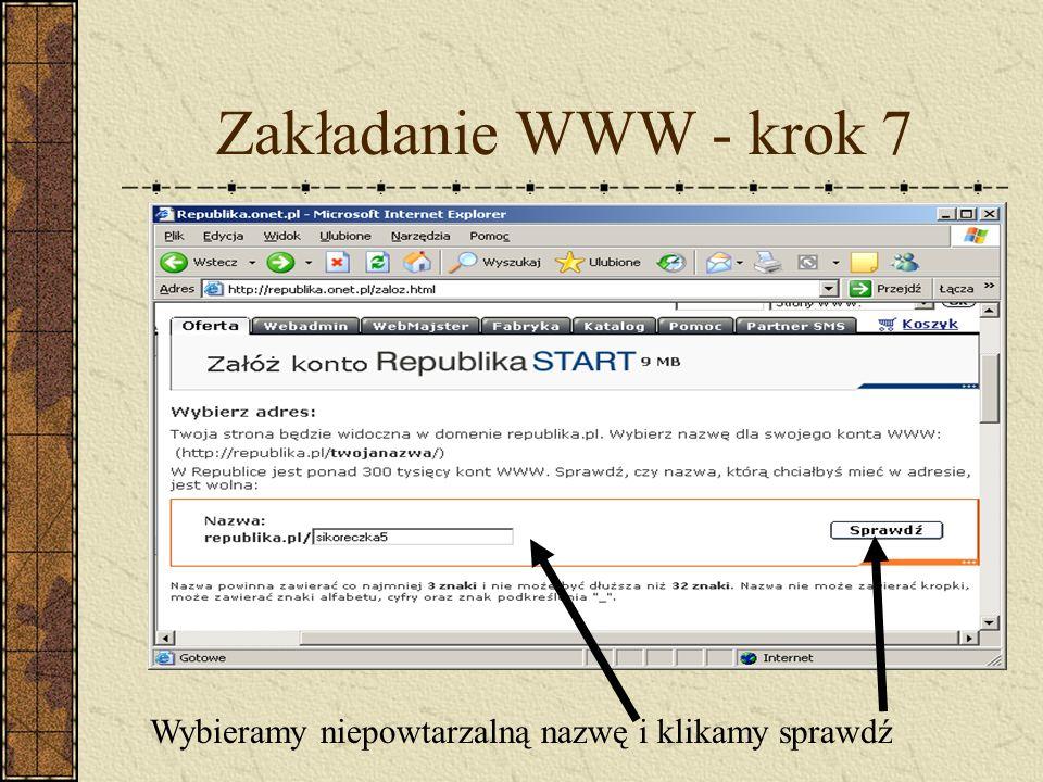 Zakładanie WWW - krok 7 Wybieramy niepowtarzalną nazwę i klikamy sprawdź