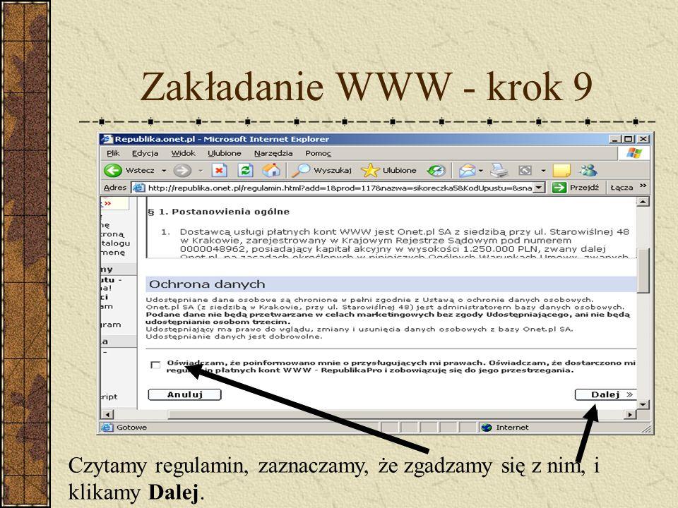 Zakładanie WWW - krok 9 Czytamy regulamin, zaznaczamy, że zgadzamy się z nim, i klikamy Dalej.