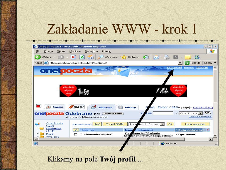 Zakładanie WWW - krok 1 Klikamy na pole Twój profil...