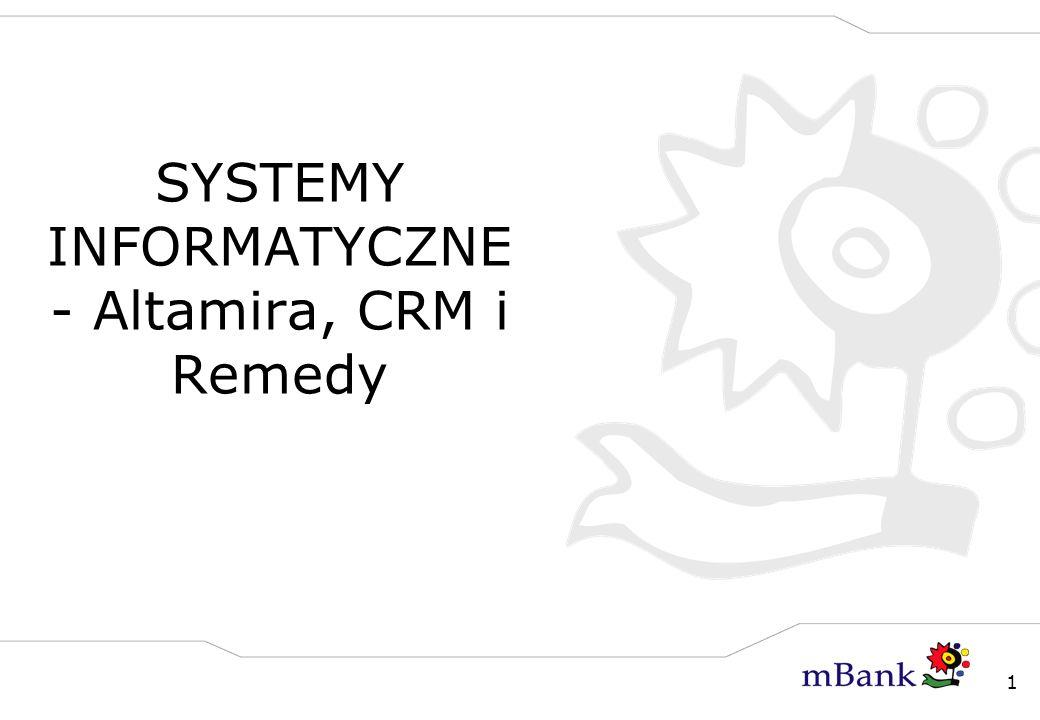 1 SYSTEMY INFORMATYCZNE - Altamira, CRM i Remedy