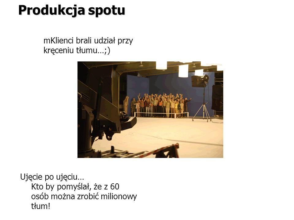 mKlienci brali udział przy kręceniu tłumu…;) Produkcja spotu Ujęcie po ujęciu… Kto by pomyślał, że z 60 osób można zrobić milionowy tłum!