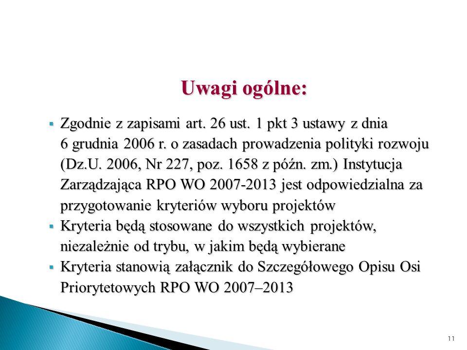 11 Uwagi ogólne: Zgodnie z zapisami art. 26 ust. 1 pkt 3 ustawy z dnia 6 grudnia 2006 r.