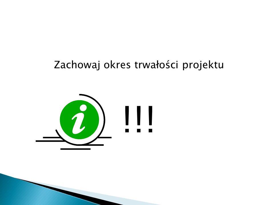 Zachowaj okres trwałości projektu !!!