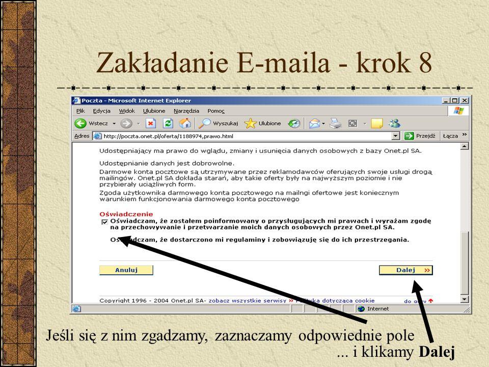 Zakładanie E-maila - krok 8 Jeśli się z nim zgadzamy, zaznaczamy odpowiednie pole... i klikamy Dalej
