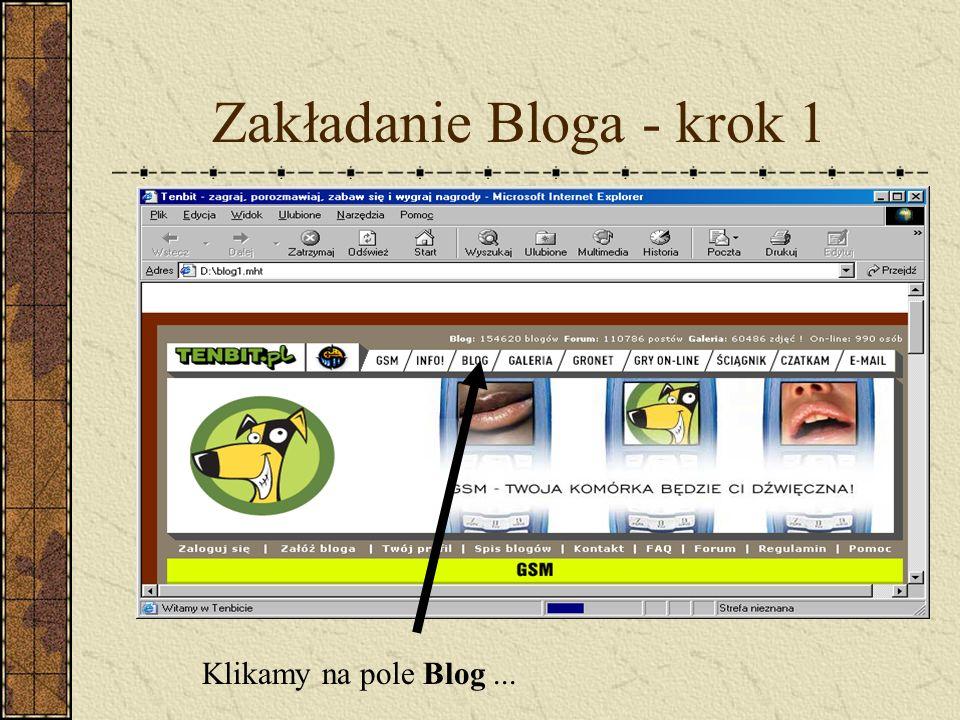 Zakładanie Bloga - krok 1 Klikamy na pole Blog...