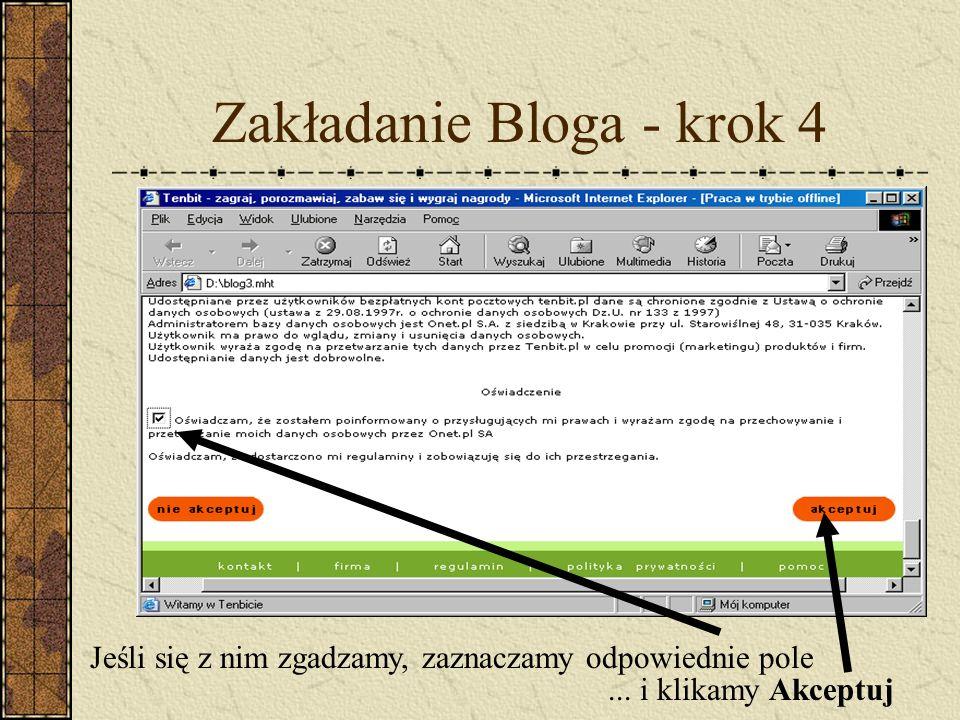 Zakładanie Bloga - krok 4 Jeśli się z nim zgadzamy, zaznaczamy odpowiednie pole... i klikamy Akceptuj