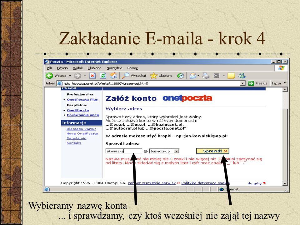 Zakładanie E-maila - krok 4 Wybieramy nazwę konta... i sprawdzamy, czy ktoś wcześniej nie zajął tej nazwy