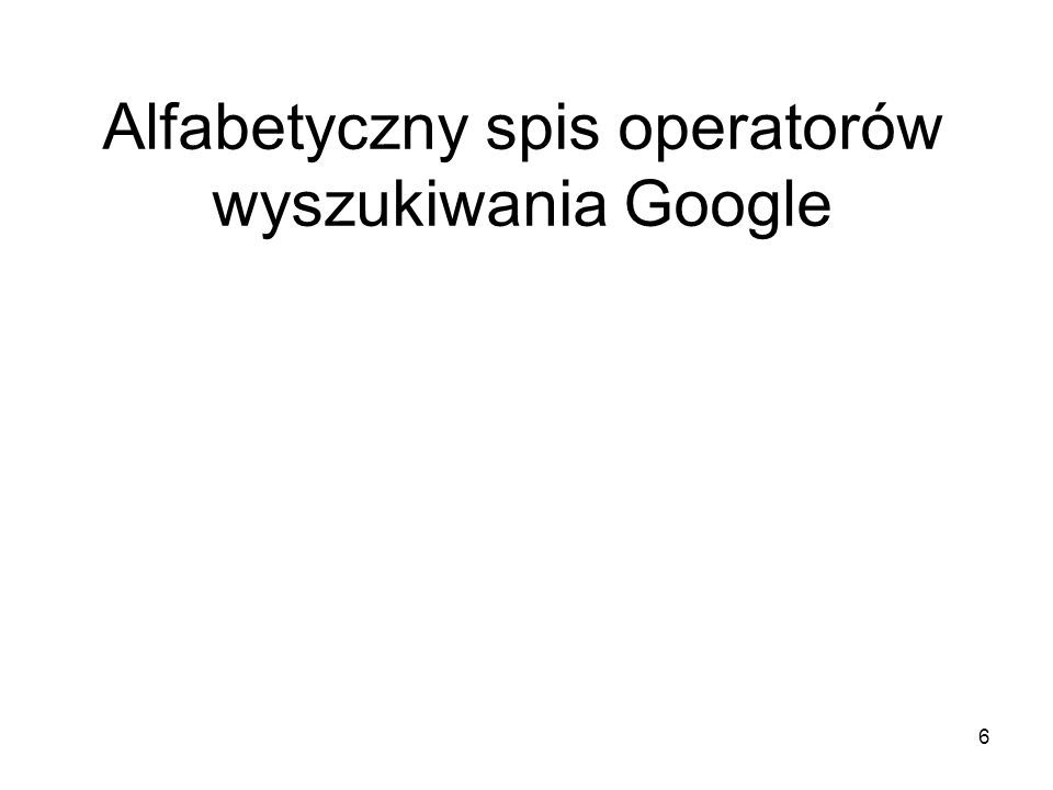 47 link Zapytanie link: spowoduje wyświetlenie listy stron internetowych zawierających linki do wskazanej strony.