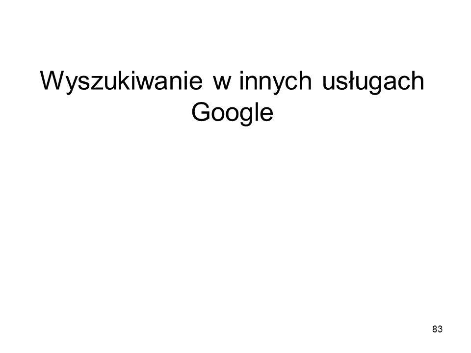 83 Wyszukiwanie w innych usługach Google