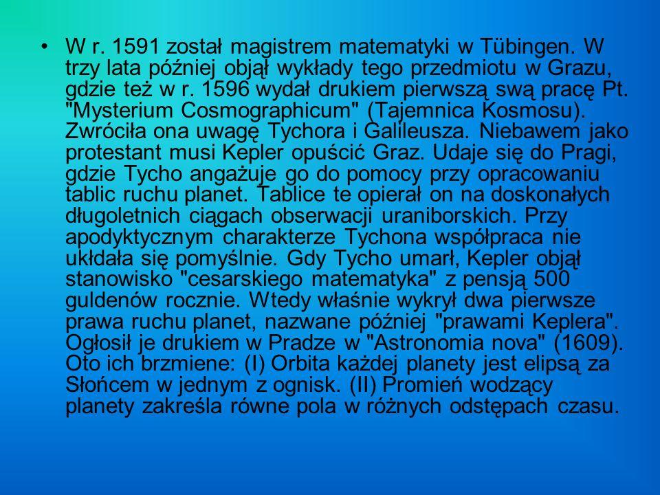 W r. 1591 został magistrem matematyki w Tübingen. W trzy lata później objął wykłady tego przedmiotu w Grazu, gdzie też w r. 1596 wydał drukiem pierwsz