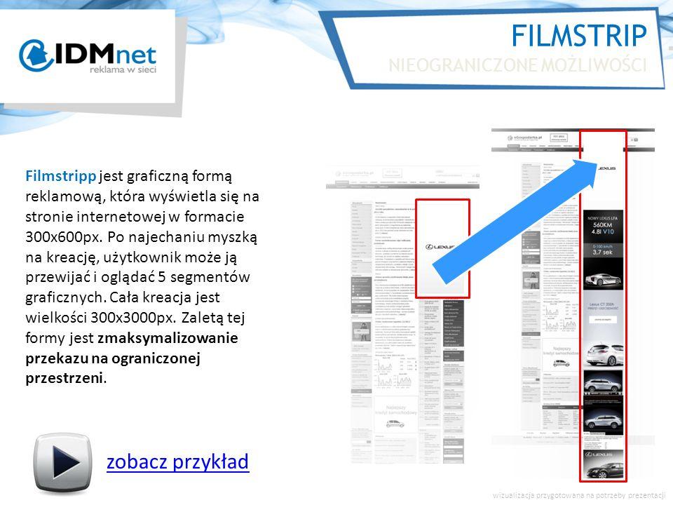 FILMSTRIP NIEOGRANICZONE MOŻLIWOŚCI wizualizacja przygotowana na potrzeby prezentacji zobacz przykład Filmstripp jest graficzną formą reklamową, która wyświetla się na stronie internetowej w formacie 300x600px.