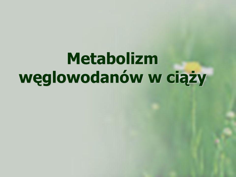 Metabolizm węglowodanów w ciąży