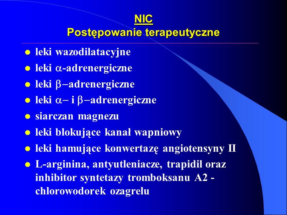 NIC Postępowanie terapeutyczne l leki wazodilatacyjne leki -adrenergiczne leki adrenergiczne leki i adrenergiczne l siarczan magnezu l leki blokujące