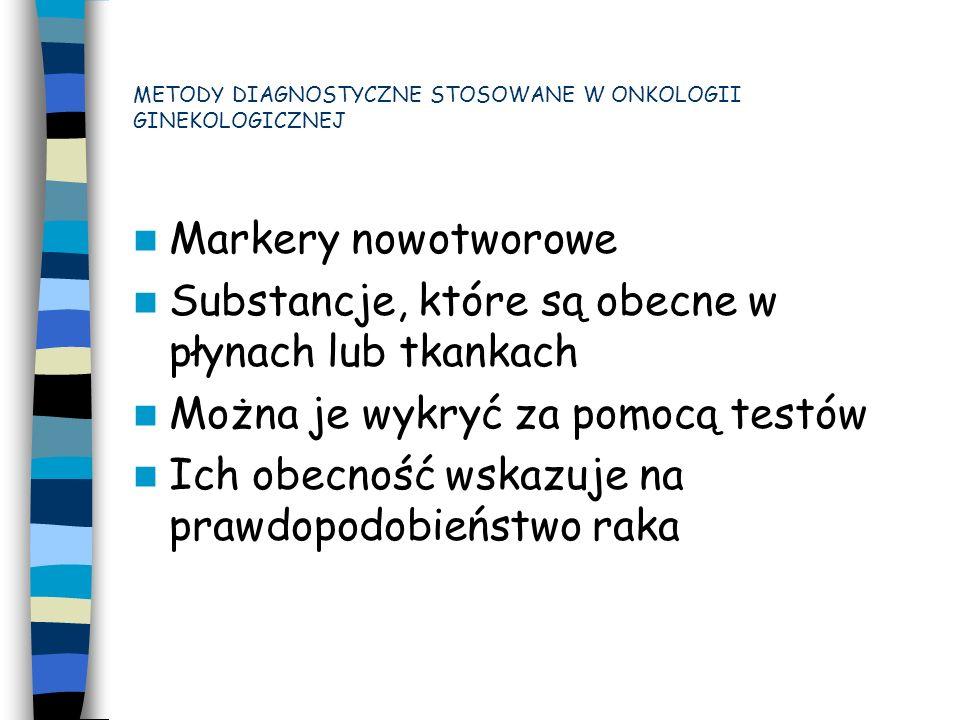 Zastosowanie markerów 1.Skrining 2. Diagnostyka – ustalenie rozpoznania 3.