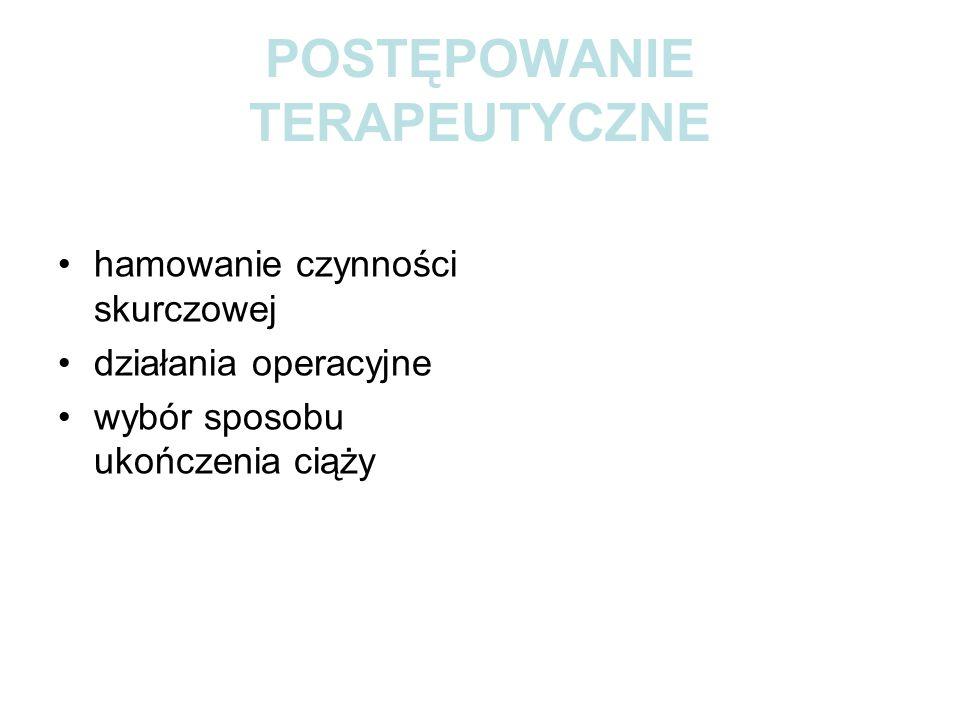 TOKOLIZA FARMAKOLOGICZNA 1.beta-mimetyki (Fenoterol, Rytodryna, Salbupart) 2.